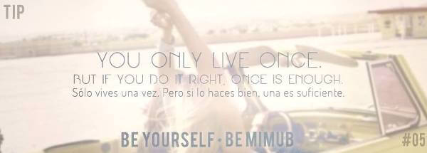 «Be yourself. Be Mimub»